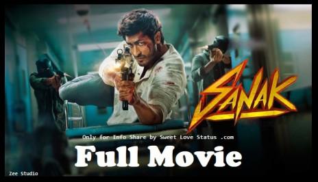 Sanak Full Movie Download 720p Filmyzilla, Mp4moviez, Moviesflix
